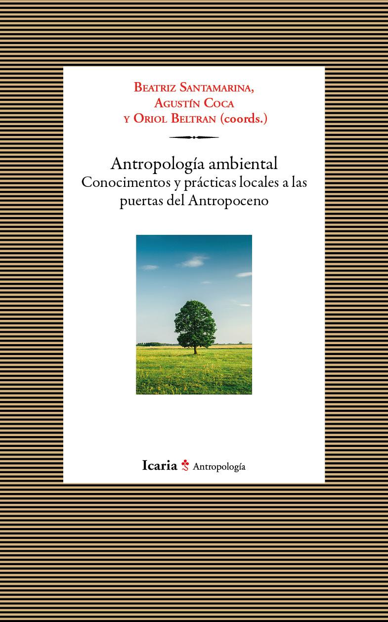 Antropología Ambiental. Icaria Editorial.